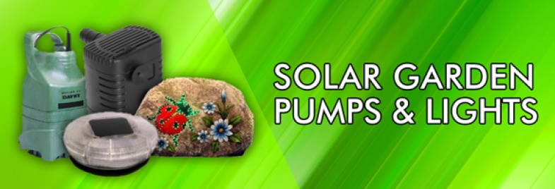 Solar Garden Lights & Pumps